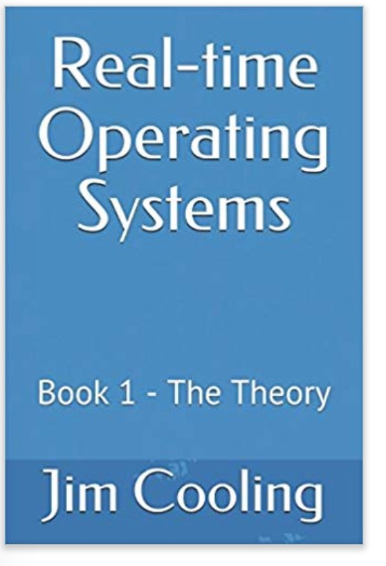 Real-time Operating Systems Book 1: The Foundations (The engineering of real-time embedded systems)
