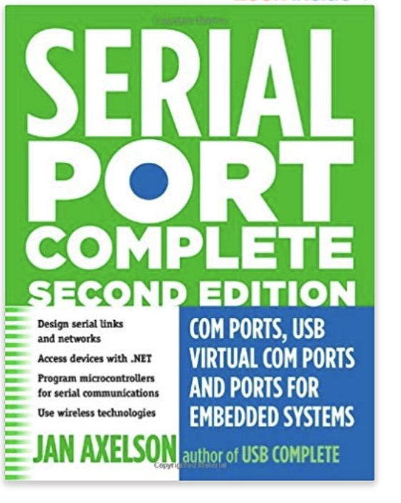 Serial Port Complete: COM Ports, USB Virtual COM Ports, and Ports for Embedded Systems