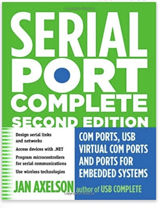 Serial Port Complete: COM Ports, USB Virtual COM Ports, and Ports for Embedded Systems (Complete Guides series)