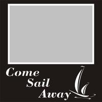 Come Sail Away - 6x6 Overlay