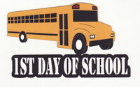 1st Day of School - Features School Bus - 4 Colors