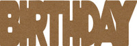 "Birthday -  Chipboard Word - 2 1/2"" x 7 1/2"""