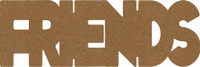 "Friends Chipboard Word - 2 1/2"" x 7 1/2"""