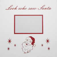 Look who saw Santa - 12x12 Overlay