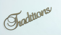 TRADITIONS - Fancy Chipboard Word