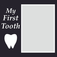 My First Tooth - 6x6 Overlay