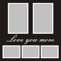 Love you more - 12x12 Overlay