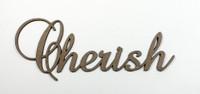 Cherish - Fancy Chipboard Word