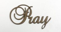 PRAY - Fancy Chipboard Word