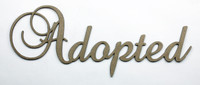 Adopted - Fancy Chipboard Word