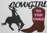 Cowgirl to the Core - Die Cut
