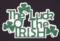 The Luck O' the IRISH - Die Cut