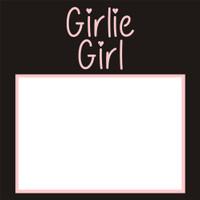 Girlie Girl - 6x6 Overlay