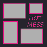 Hot Mess - 12x12 Overlay