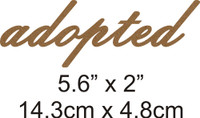 Adopted - Beautiful Script Chipboard Word