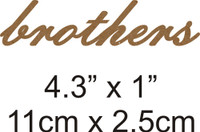 Brothers - Beautiful Script Chipboard Word