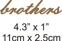 Brothers - Beautiful Script Chipboard Word