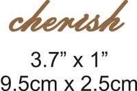 Cherish - Beautiful Script Chipboard Word