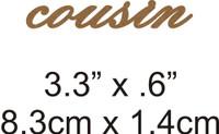 Cousin - Beautiful Script Chipboard Word