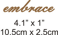 Embrace - Beautiful Script Chipboard Word