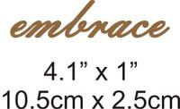 Embrace - Beautiful Script Chipboard Word