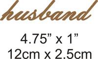 Husband - Beautiful Script Chipboard Word
