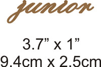 Junior  - Beautiful Script Chipboard Word