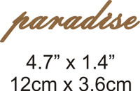 Paradise - Beautiful Script Chipboard Word