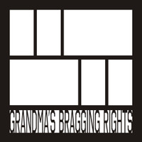 Grandmas Bragging Rights - 12x12 Overlay