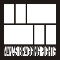 Nanas Bragging Rights - 12x12 Overlay