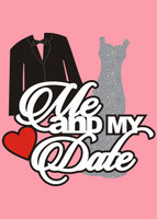 Me and My Date - Die Cut