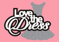Love the Dress - Die Cut