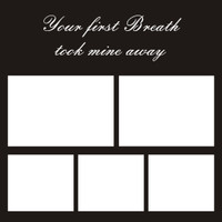 Your First Breath took mine away - 12x12 Overlay
