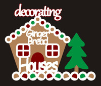 Decorating Ginger Bread Houses - Laser Die Cut