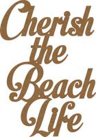 Cherish the Beach Life - Chipboard Quote