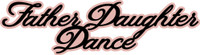 Father Daughter Dance - Title Strip