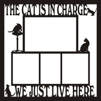 The Cat Is In Charge We Just Live Here - 12 x 12 Overlay