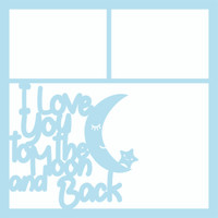 Love You To The Moon and Back Baby Blue - 12 x 12 Scrapbook OL