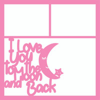 I Love You To The Moon and Back Baby Pink - 12 x 12 Scrapbook OL