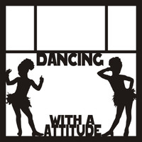 Dancing with Attitude Pg 1 - 12 x 12 Scrapbook OL