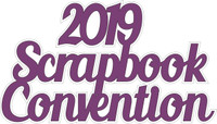 2019 Scrapbook Convention -Laser Die Cut