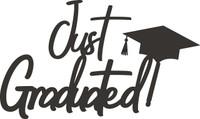 Just Graduated - Laser Die Cut