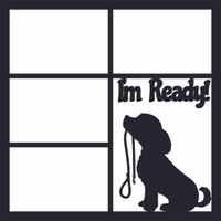 I'm Ready! - 12 x 12 Scrapbook OL