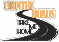 Take Me Home Country Roads Laser Die Cut