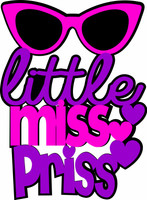 Little Miss Priss - Laser Die Cut