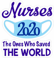Nurses 2020 The Ones Who Saved The World - Laser Die Cut