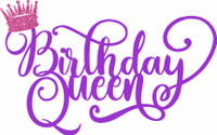 BIRTHDAY QUEEN - Laser die cut