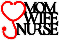 Mom Wife Nurse - Laser Die Cut