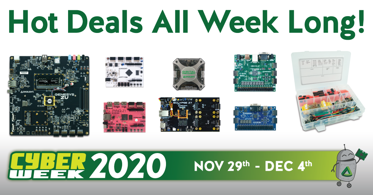 Cyber week at Digilent, hot deals all week long! from Nov. 29th - Dec. 4th!