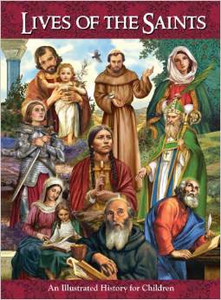 Lives of the Saints: An Illustrated History for Children